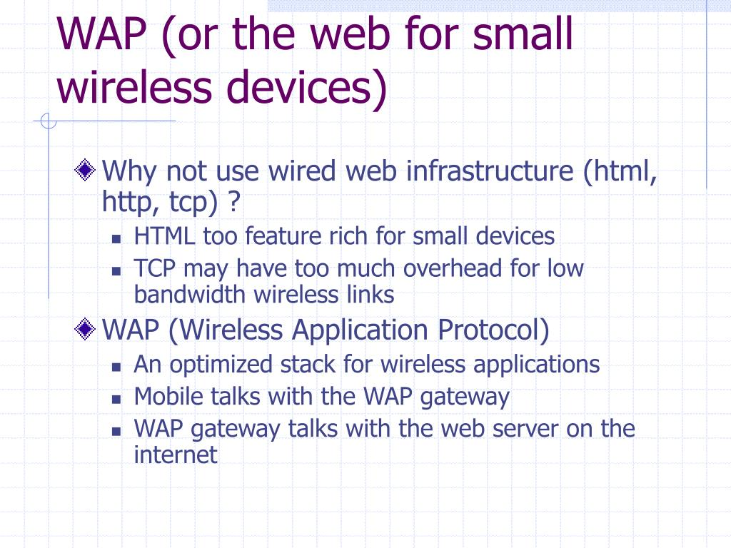 WAP (or the web for small wireless devices)