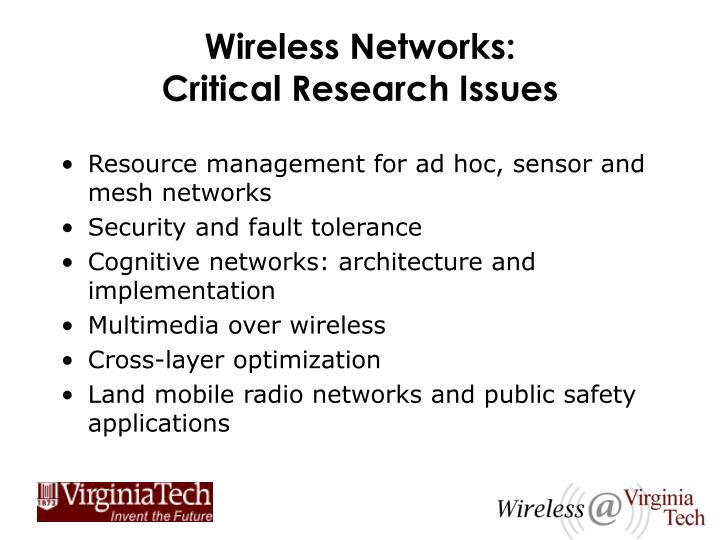 Wireless networks critical research issues