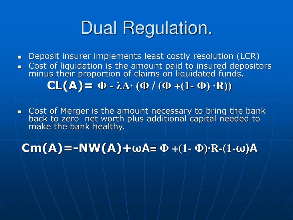 Dual Regulation.