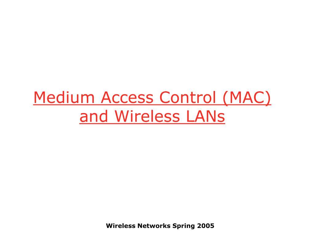 Medium Access Control (MAC) and Wireless LANs