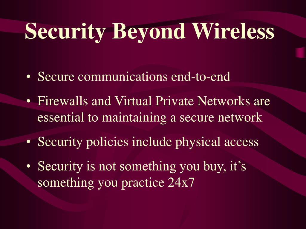 Security Beyond Wireless