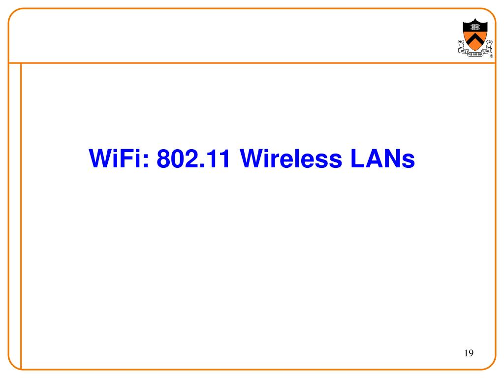 WiFi: 802.11 Wireless LANs