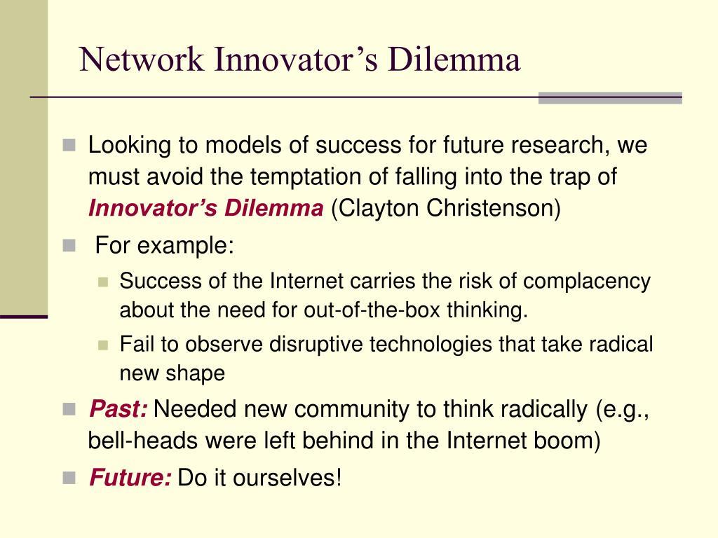 Network Innovator's Dilemma