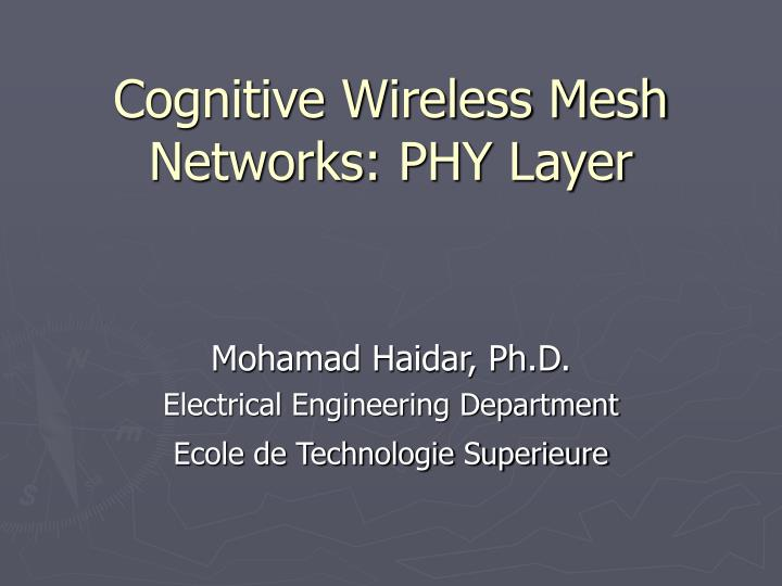 Cognitive wireless mesh networks phy layer
