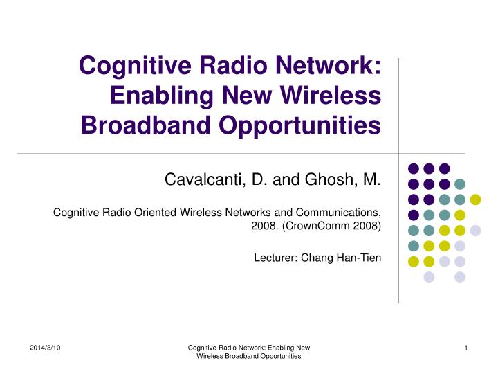 Cognitive radio network enabling new wireless broadband opportunities
