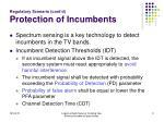 regulatory scenario cont d protection of incumbents