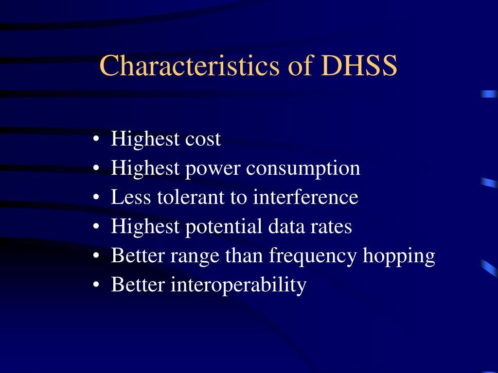 Characteristics of DHSS