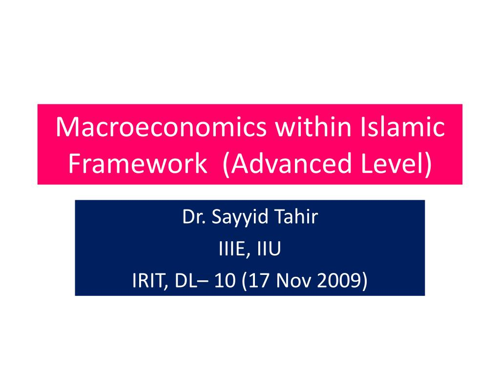 Macroeconomics within Islamic Framework  (Advanced Level)