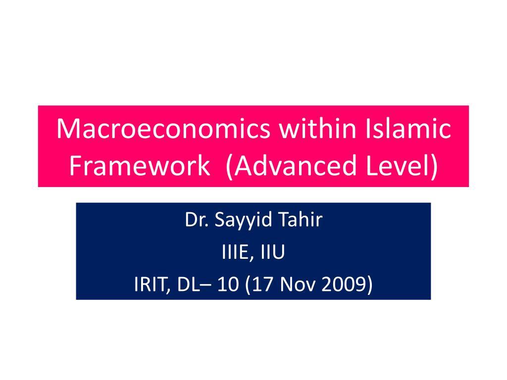 Macroeconomics within Islamic Framework  (Advanced Level)