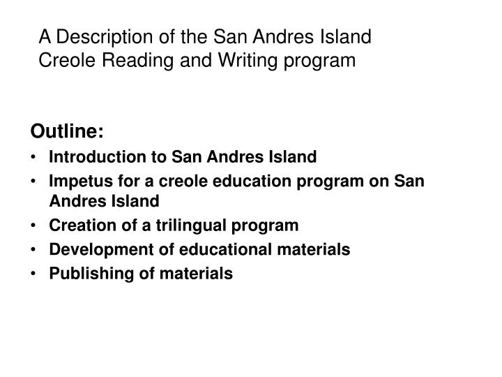 A description of the san andres island creole reading and writing program l.jpg