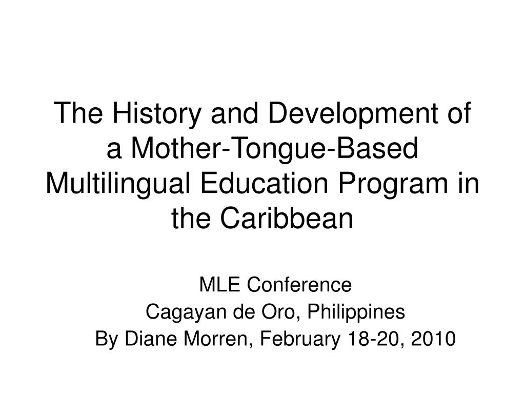 The History and Development of a Mother-Tongue-Based Multilingual Education Program in the Caribbean