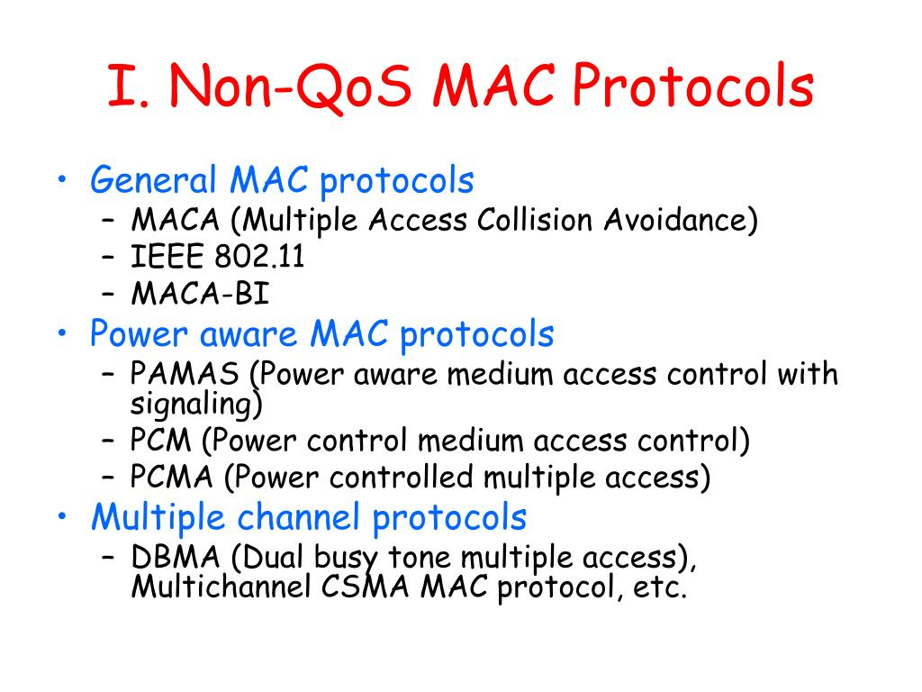 I. Non-QoS MAC Protocols