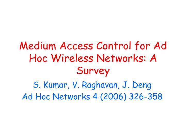 Medium access control for ad hoc wireless networks a survey