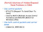 partial solutions of hidden exposed node problems in csma