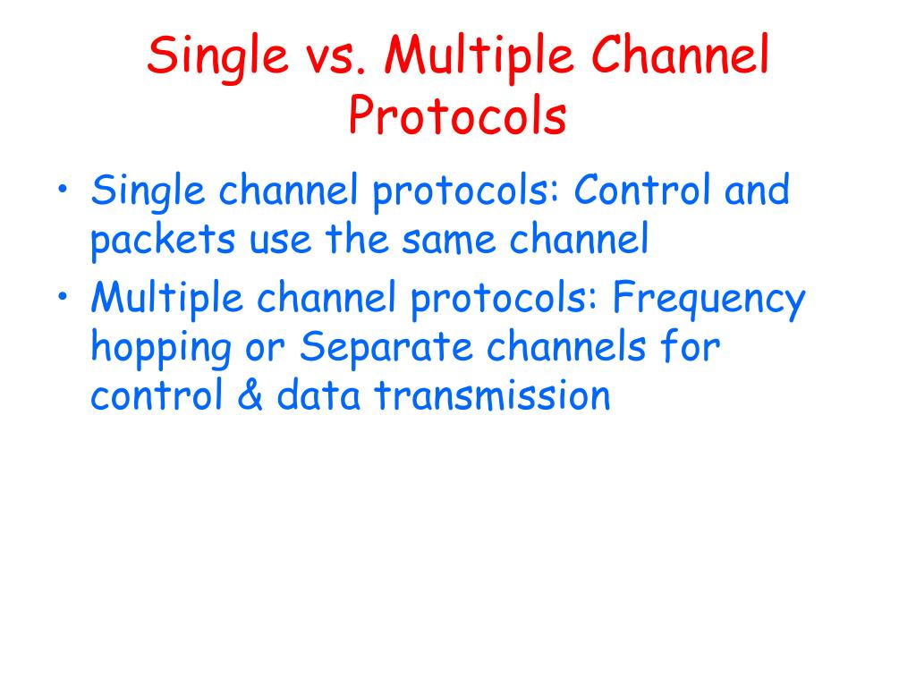 Single vs. Multiple Channel Protocols