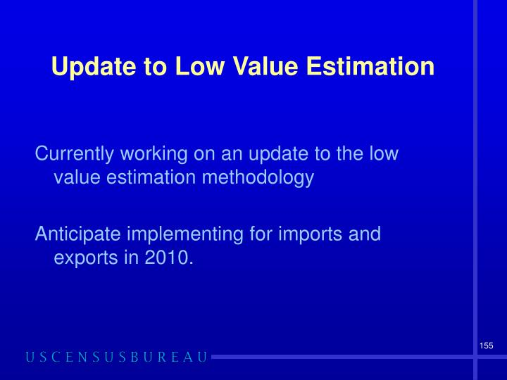 Update to Low Value Estimation
