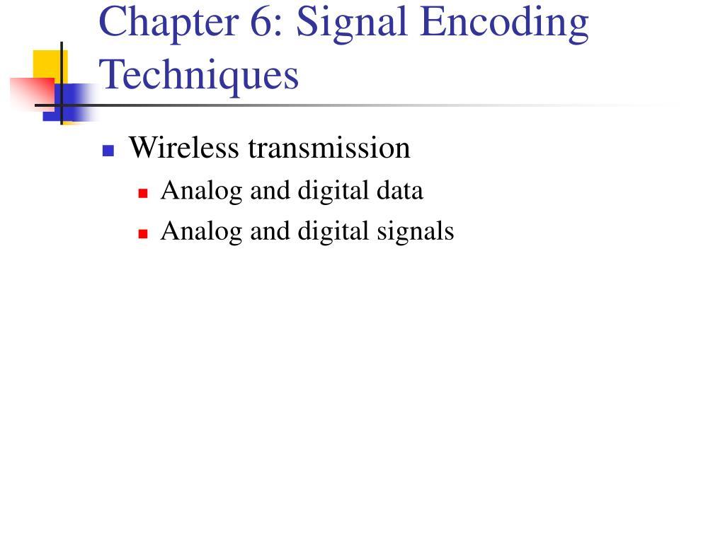 Chapter 6: Signal Encoding Techniques