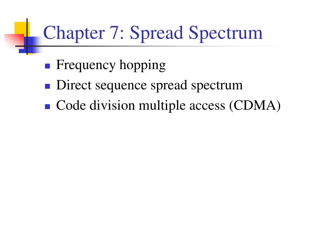 Chapter 7: Spread Spectrum