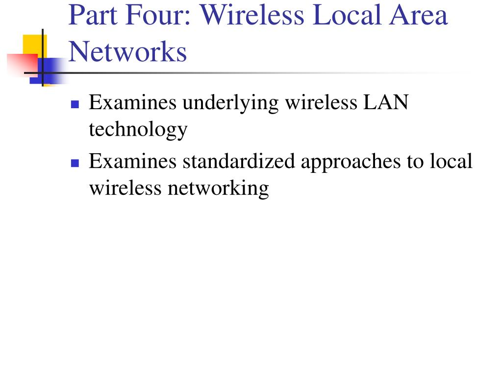 Part Four: Wireless Local Area Networks