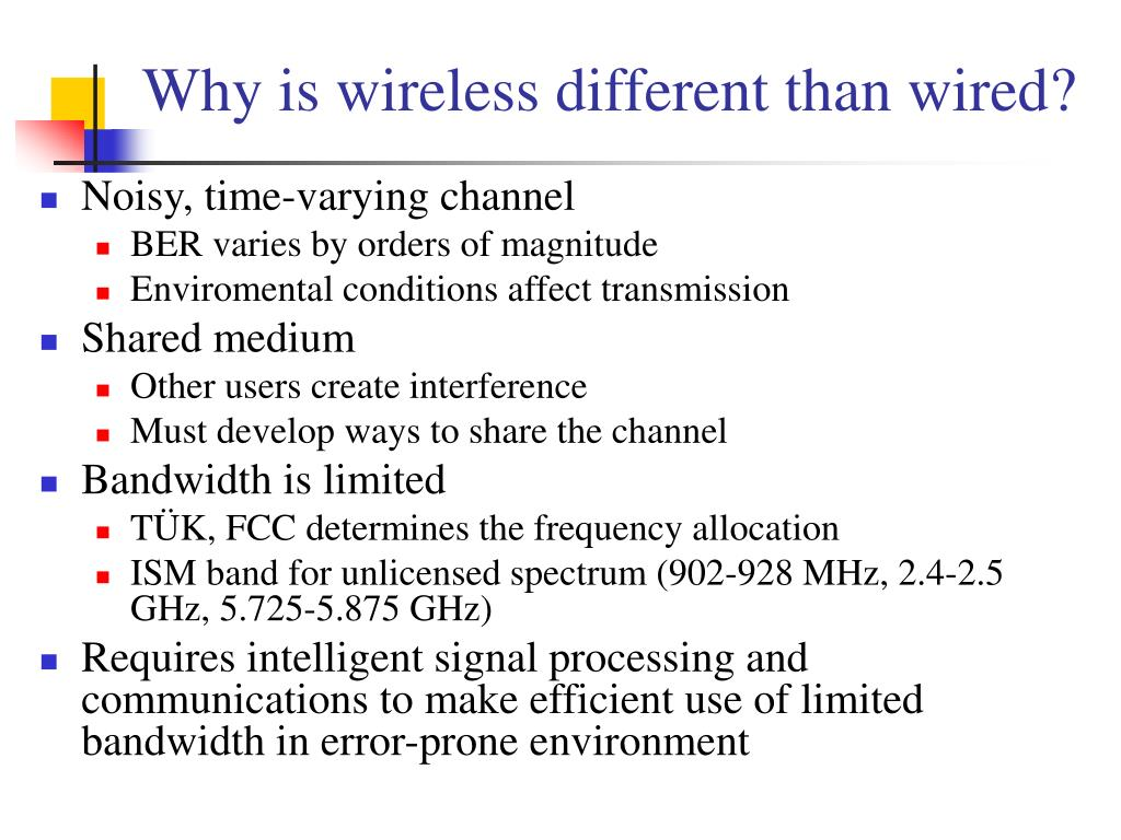 Why is wireless different than wired?