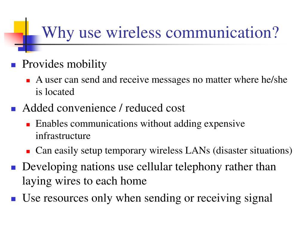 Why use wireless communication?
