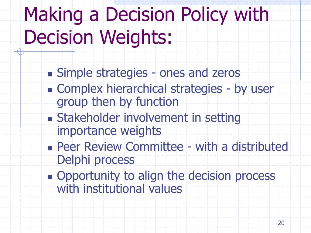 Making a Decision Policy with Decision Weights: