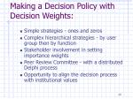 making a decision policy with decision weights