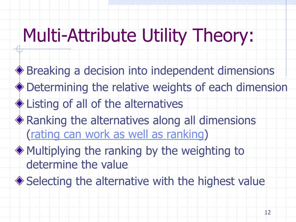 Multi-Attribute Utility Theory: