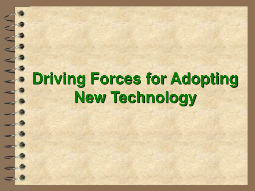 Driving Forces for Adopting