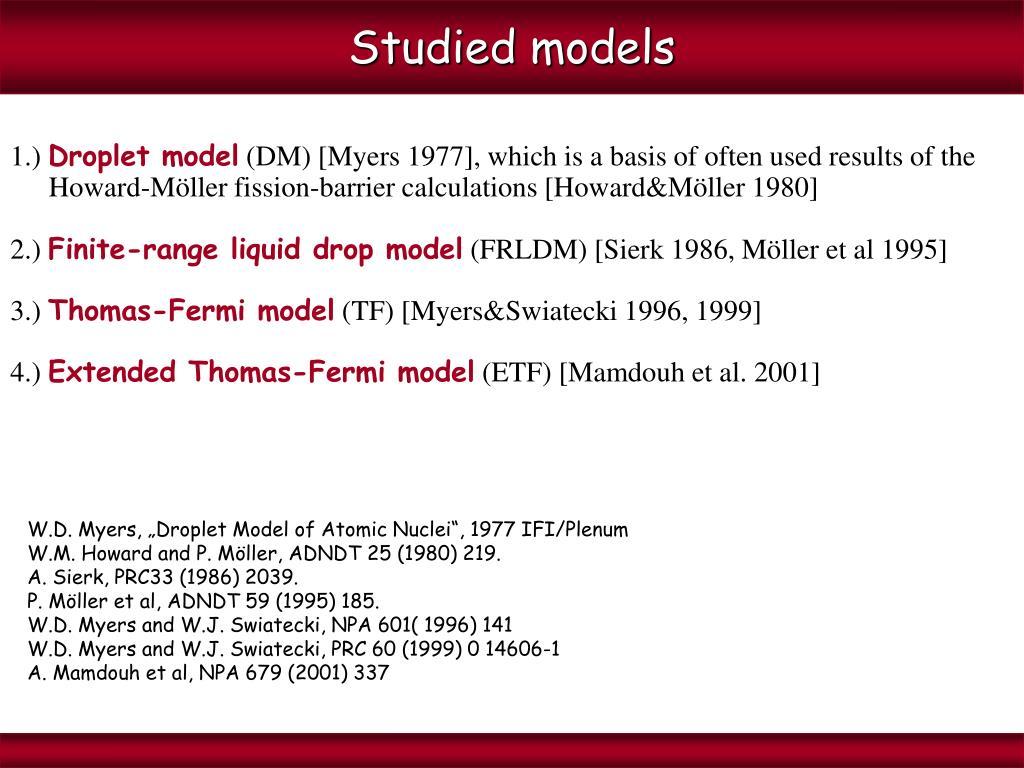 Studied models