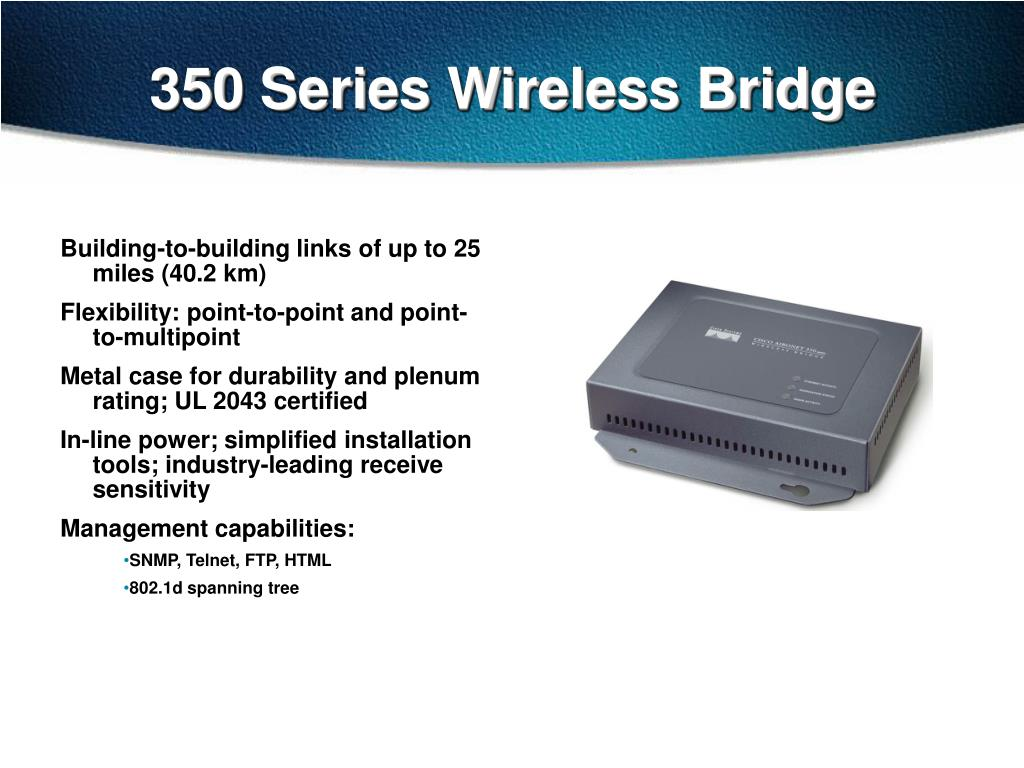 350 Series Wireless Bridge