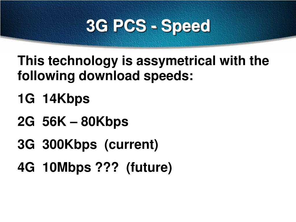 3G PCS - Speed