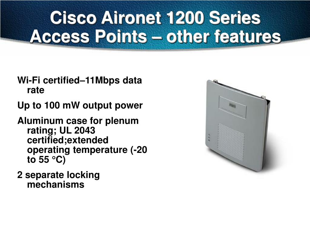Cisco Aironet 1200 Series Access Points – other features