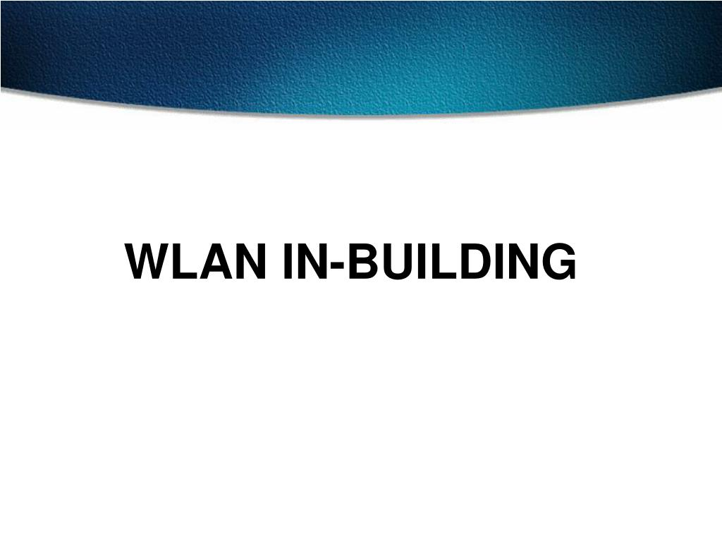 WLAN IN-BUILDING