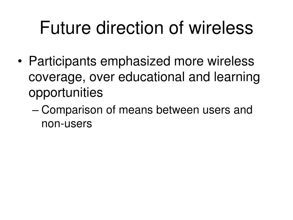 Future direction of wireless