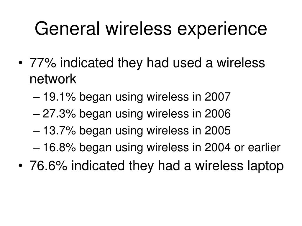 General wireless experience