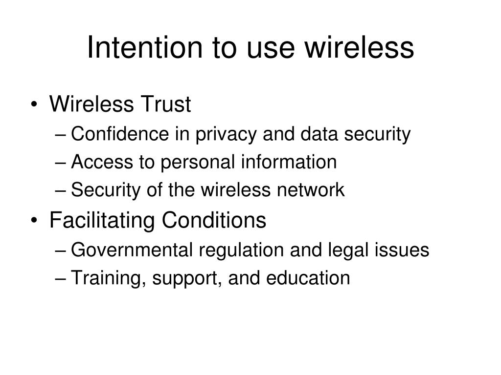 Intention to use wireless
