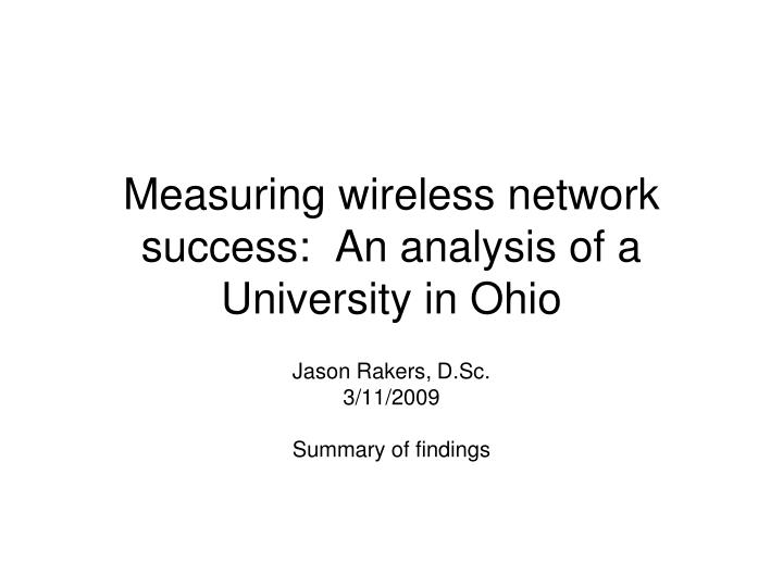 Measuring wireless network success an analysis of a university in ohio
