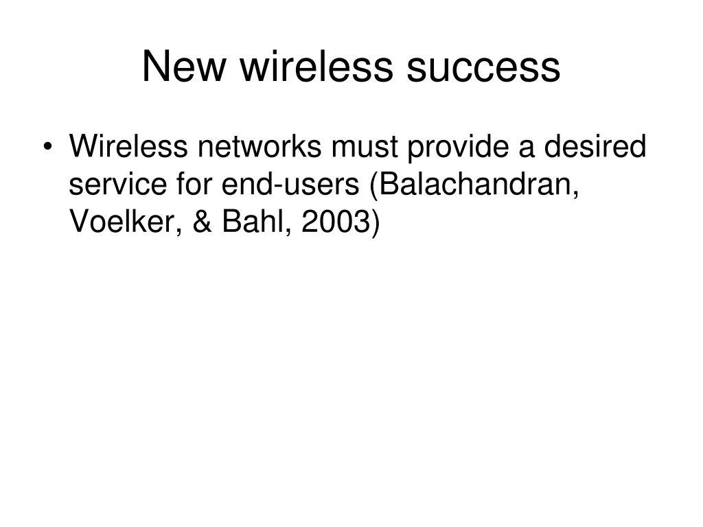 New wireless success