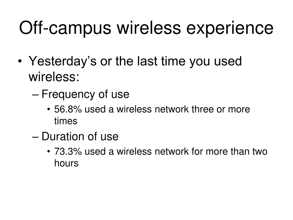 Off-campus wireless experience
