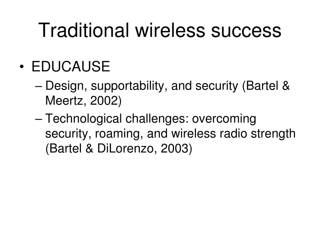 Traditional wireless success