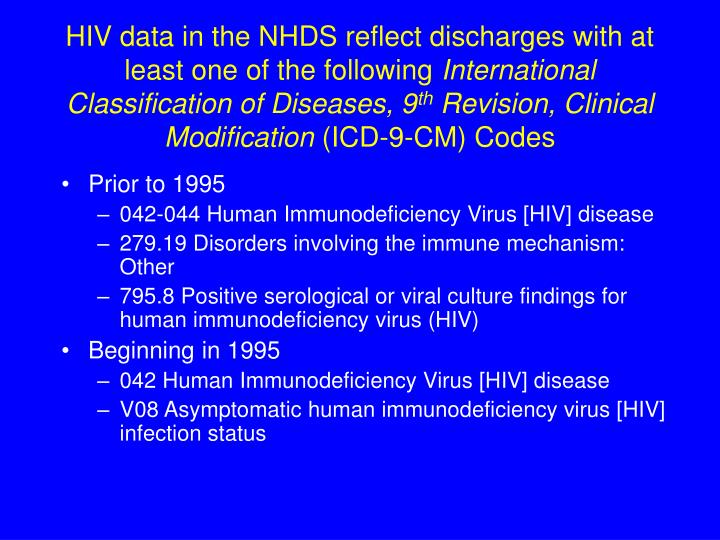 HIV data in the NHDS reflect discharges with at least one of the following