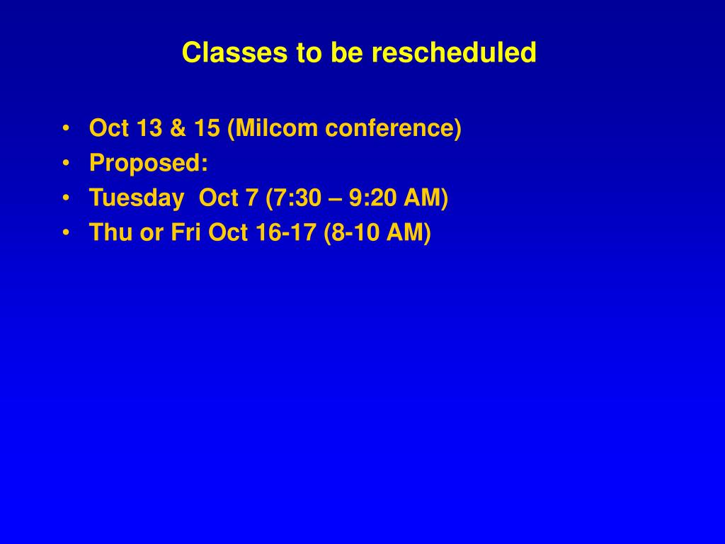 Classes to be rescheduled