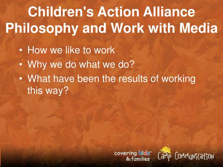 Children's Action Alliance Philosophy and Work with Media