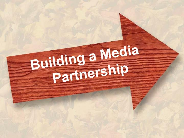 Building a Media Partnership