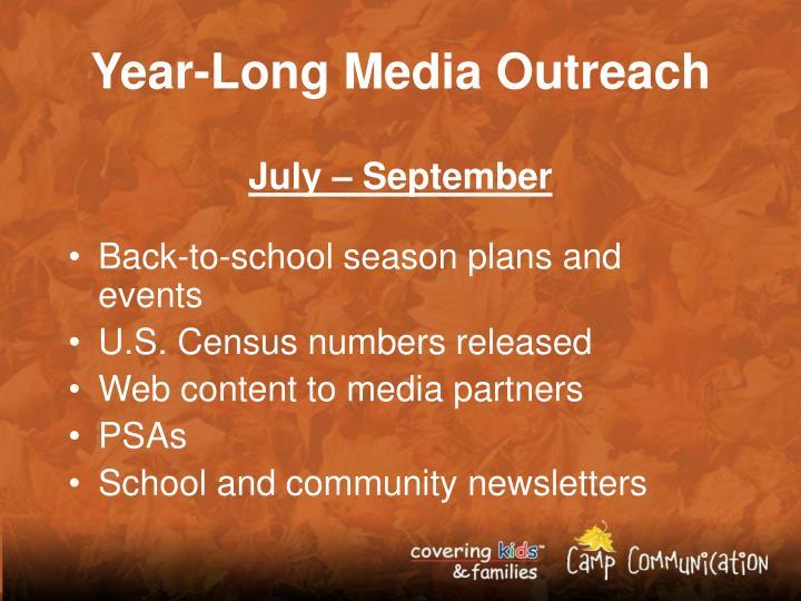 Year-Long Media Outreach