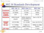 802 16 standards development39
