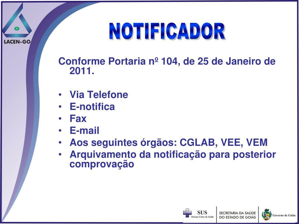 Conforme Portaria nº 104, de 25 de Janeiro de 2011.