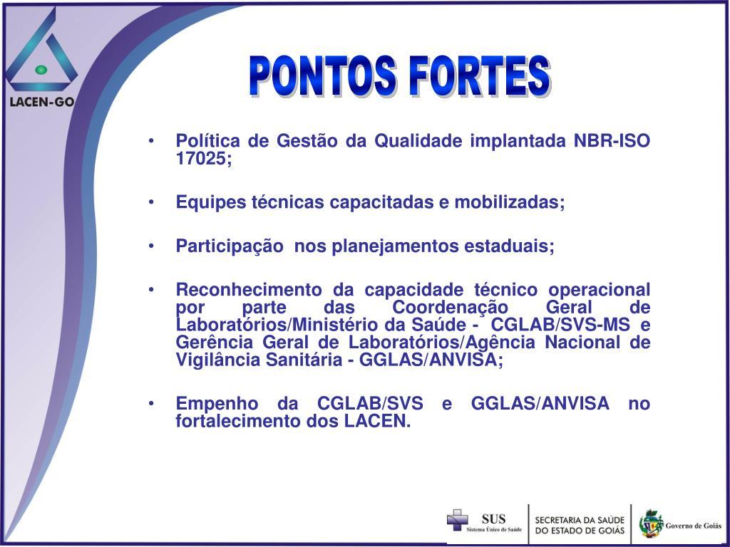Política de Gestão da Qualidade implantada NBR-ISO 17025;