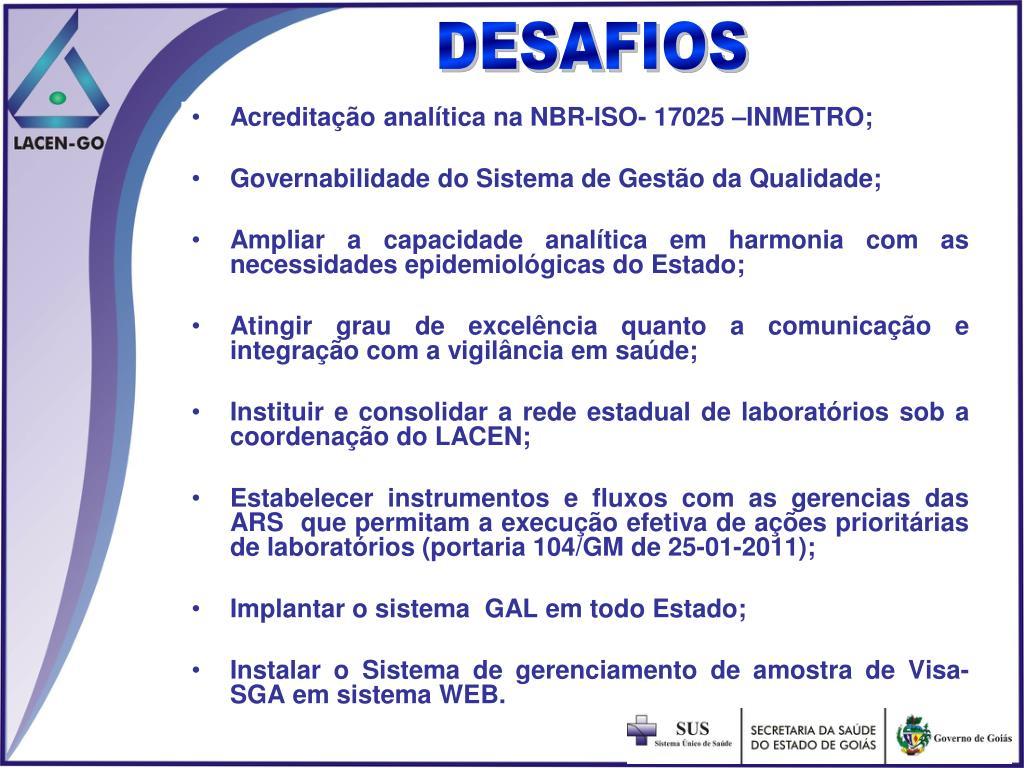 Acreditação analítica na NBR-ISO- 17025 –INMETRO;